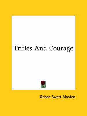 Trifles and Courage