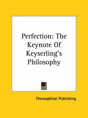 Perfection: The Keynote of Keyserling's Philosophy