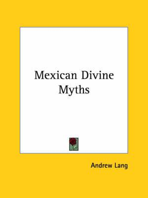 Mexican Divine Myths