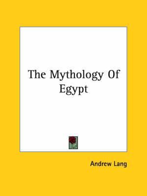 The Mythology of Egypt