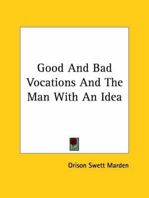 Good and Bad Vocations and the Man with an Idea