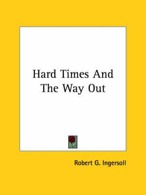 Hard Times and the Way Out