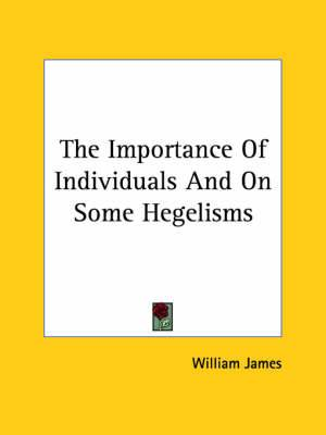 The Importance of Individuals and on Some Hegelisms