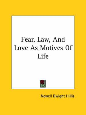 Fear, Law, and Love as Motives of Life