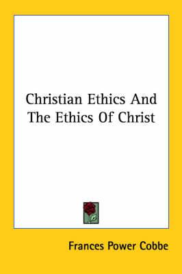 Christian Ethics and the Ethics of Christ