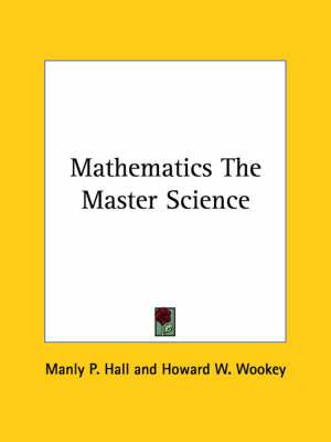 Mathematics the Master Science
