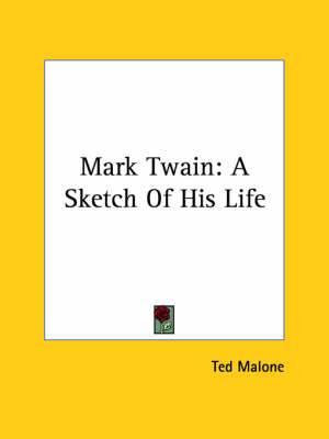 Mark Twain: A Sketch of His Life