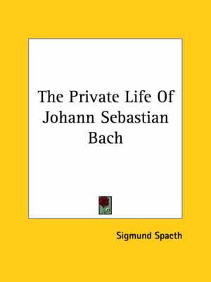 The Private Life of Johann Sebastian Bach