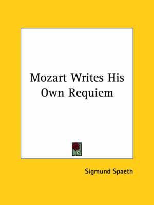 Mozart Writes His Own Requiem
