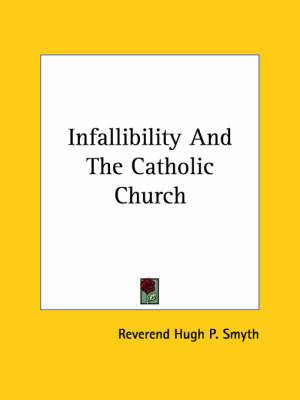 Infallibility and the Catholic Church
