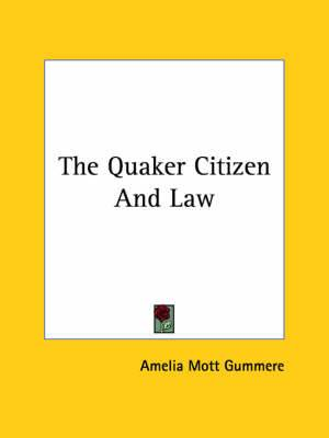 The Quaker Citizen and Law