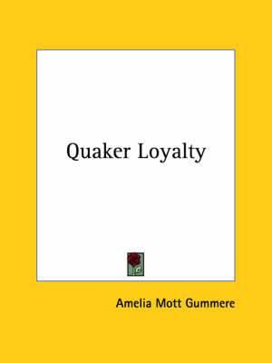Quaker Loyalty