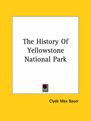 The History of Yellowstone National Park