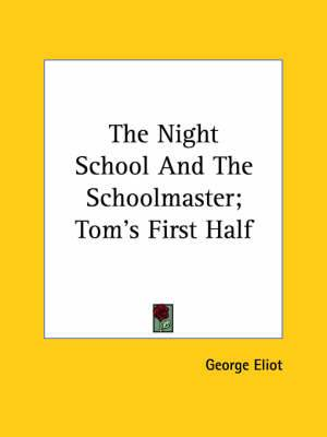 The Night School and the Schoolmaster; Tom's First Half