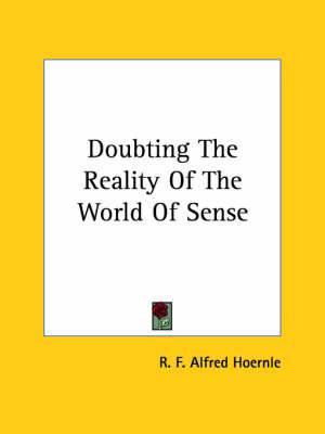 Doubting the Reality of the World of Sense