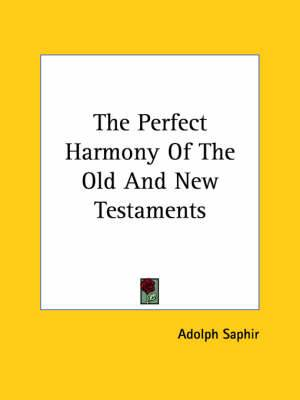 The Perfect Harmony of the Old and New Testaments