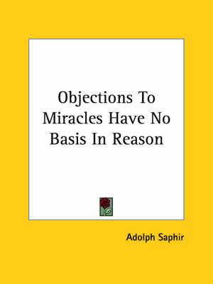 Objections to Miracles Have No Basis in Reason