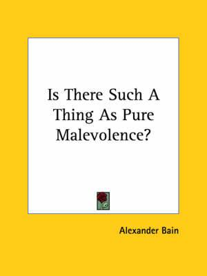 Is There Such a Thing as Pure Malevolence?