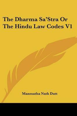 The Dharma Sa'stra Or The Hindu Law Codes V1