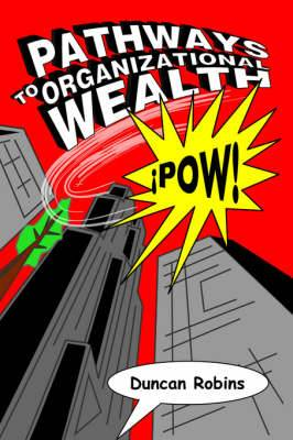 Pathways to Organizational Wealth