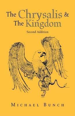 The Chrysalis and the Kingdom