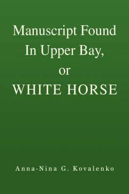 Manuscript Found in Upper Bay, or White Horse