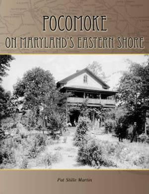 Pocomoke on Maryland's Eastern Shore: On Maryland's Eastern Shore