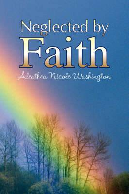 Neglected by Faith