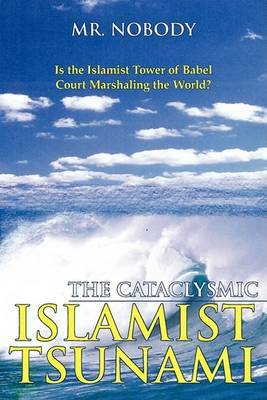 The Cataclysmic Islamist Tsunami: Is the Tower of Islamist Babel Court Marshaling the World?