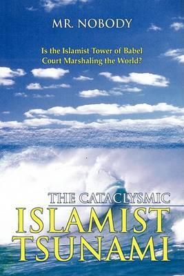 The Cataclysmic Islamist Tsunami