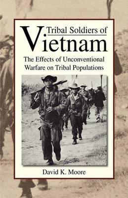Tribal Soldiers of Vietnam