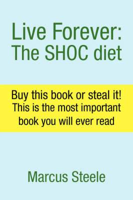 Live Forever: The Shoc Diet