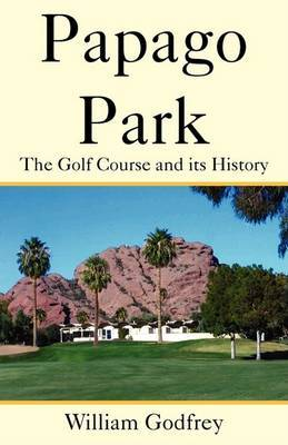 Papago Park: The Golf Course and Its History