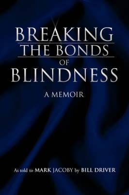 Breaking the Bonds of Blindness