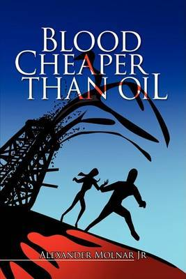 Blood Cheaper Than Oil