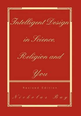 Intelligent Design in Science, Religion and You