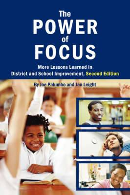 The Power of Focus: More Lessons Learned in District and School Improvement, 2nd Edition