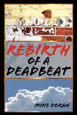 Rebirth of a Deadbeat