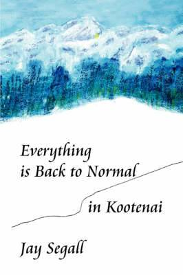 Everything Is Back to Normal in Kootenai