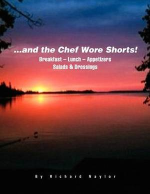 ...and the Chef Wore Shorts!