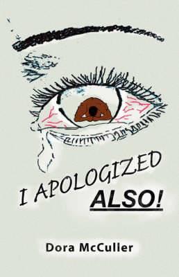 I Apologized Also!