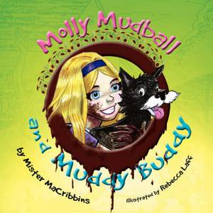 Molly Mudball and Muddy Buddy