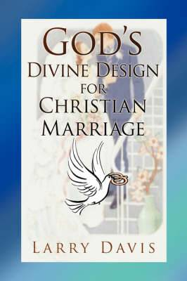 God's Divine Design for Christian Marriage