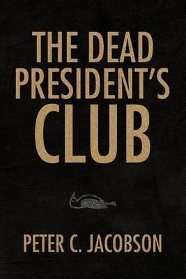 The Dead President's Club