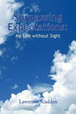 Surpassing Expectations: My Life Without Sight
