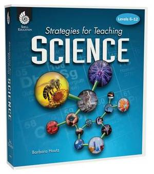 Strategies for Teaching Science: Levels 6-12 (Levels 6-12)