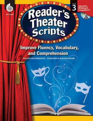 Reader's Theater Scripts, Grade 3: Improve Fluency, Vocabulary, and Comprehension