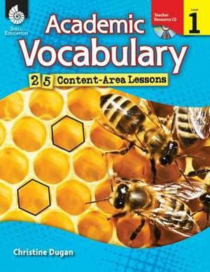Academic Vocabulary: 25 Content-Area Lessons Level 1