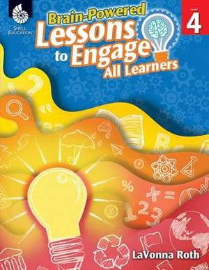 Brain-Powered Lessons to Engage All Learners, Level 4