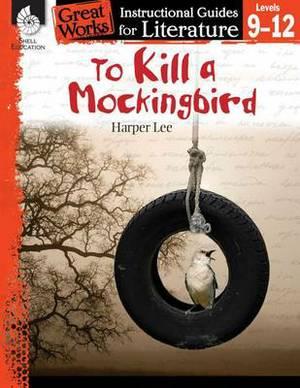 To Kill a Mockingbird: A Guide for the Novel